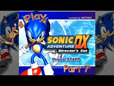 Let's Play Sonic Adventure DX: Director's Cut - Part 7 (Sonic the Hedgehog)