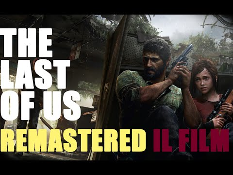 THE LAST OF US REMASTERED (INCLUSO Left Behind) - IL FILM