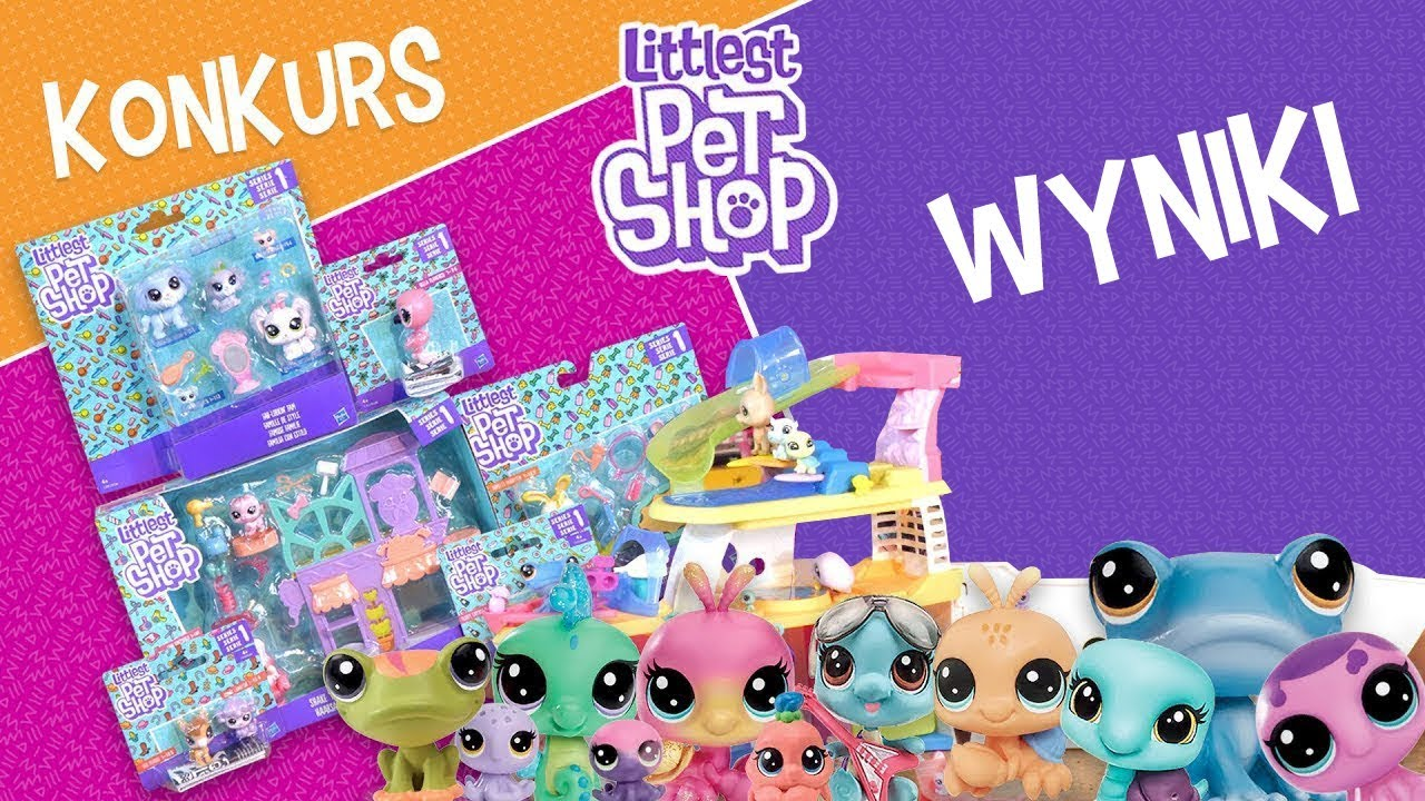 Wyniki Konkursu – Littlest Pet Shop