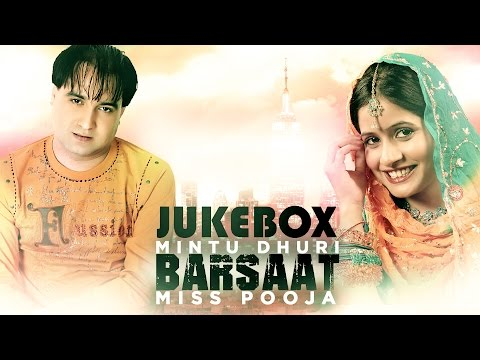 Mintu Dhuri & Miss Pooja | Barsaat | JukeBox | Brand New Songs  2014