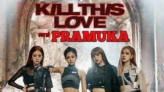 Kill This Love (BLACKPINK) versi Pramuka (Scouting Mania)