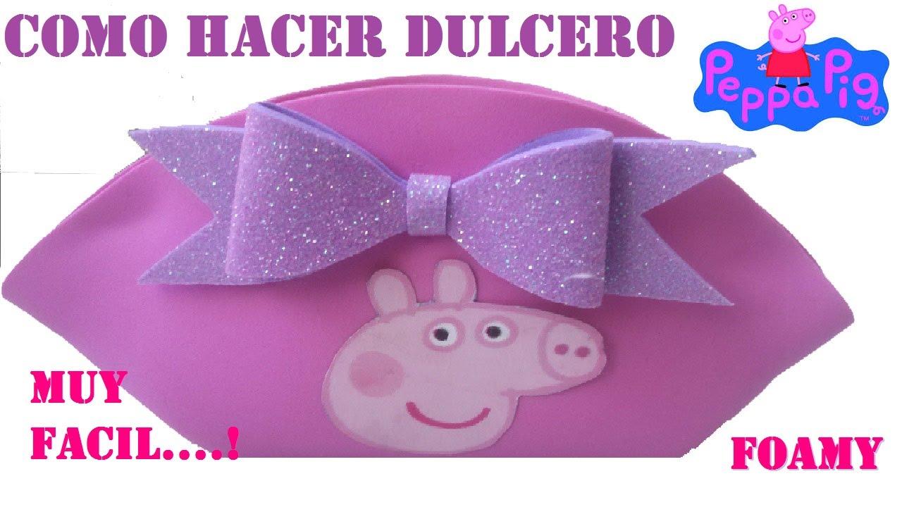 DULCERO DE PEPPA PIG EN FOAMY FACIL - YouTube