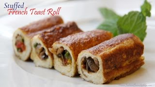 French Toast Roll Ups | Easy Indian Breakfast & Appetizer Recipes By Shilpi