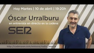 Óscar Urralburu es entrevistado en la SER 09/04/18