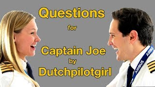 QUESTIONS for CAPTAIN JOE by DUTCHPILOTGIRL