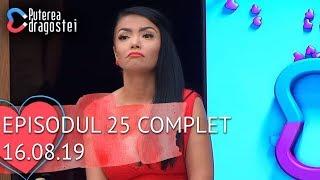 Puterea dragostei (16.08.2019) - Episodul 25 COMPLET HD