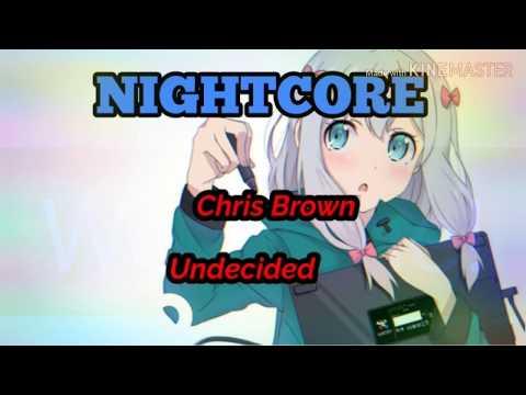 °Chris Brown - Undecided  NIGHTCORE °