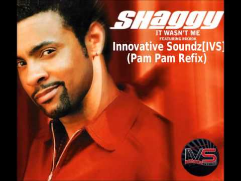 Shaggy Feat. RikRok - It Wasn't Me (Innovative Soundz[IVS] Pam Pam Refix)
