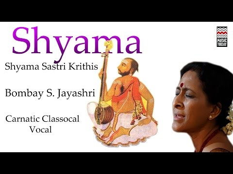 Shyama Sastri Krithis | Audio Jukebox | Vocal | Carnatic | Bombay Jayashri