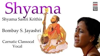 Shyama Sastri Krithis | Audio Jukebox | Vocal | Carnatic | Bombay Jayashri