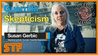 Susan Gerbic - Guerrilla Skepticism