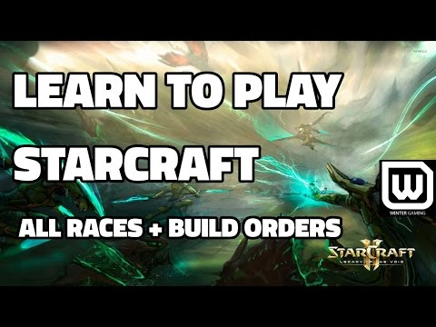 Learn to play Starcraft - Basic Guide for ALL RACES (updated 2017)