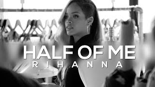 Music video by rihanna performing half of me. ©: 2013