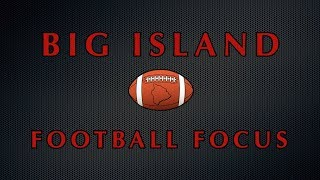 Big Island Football Focus Episode 2 (Updated)