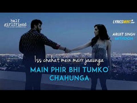 Main Phir Bhi Tumko Chahungi -  Female Version - Half Girlfriend