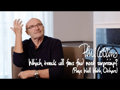 Phil Collins - Which track will fans find most surprising? (Plays Well With Others)