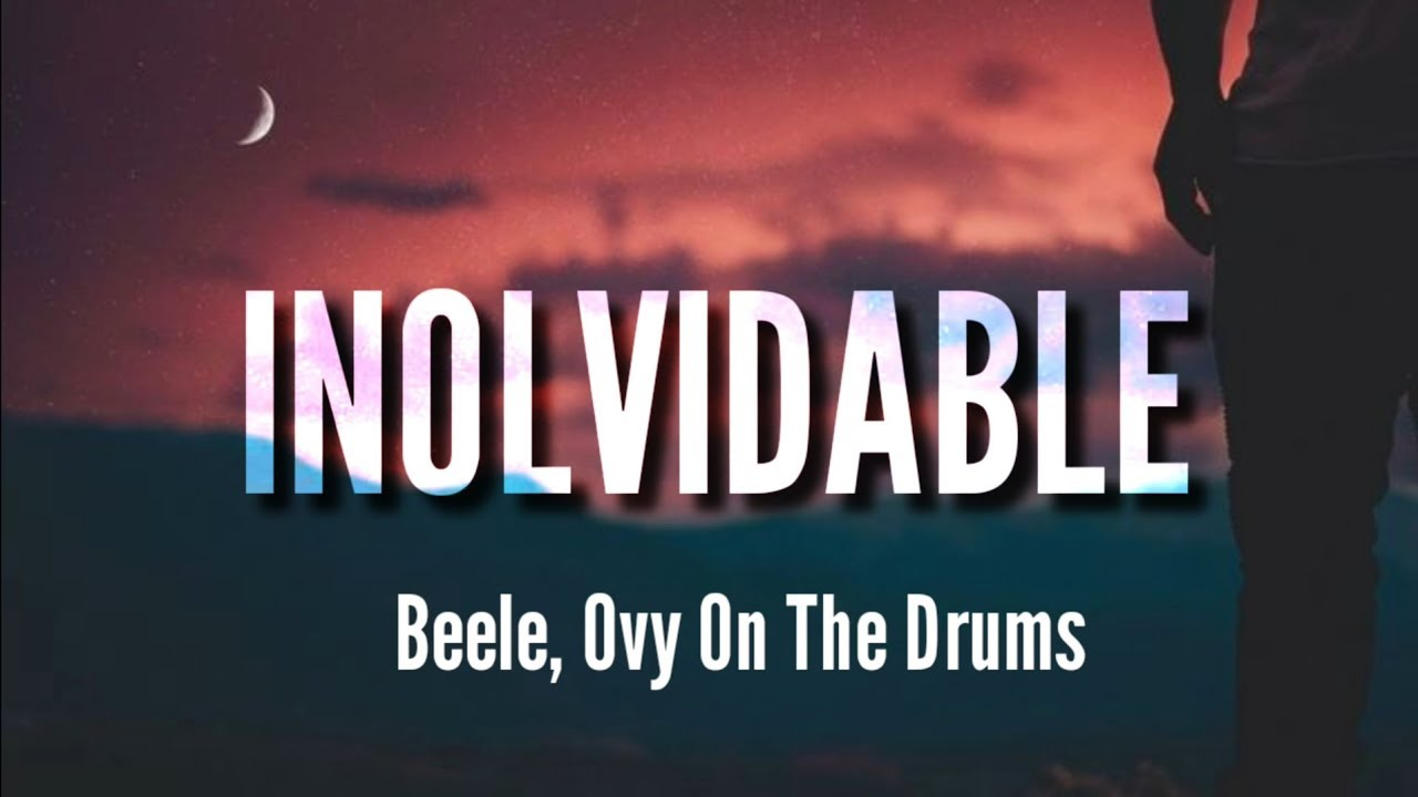 Inolvidable Beéle Ovy On The Drums Letra Youtube