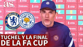 FINAL FA CUP | CHELSEA- LEICESTER | TUCHEL: