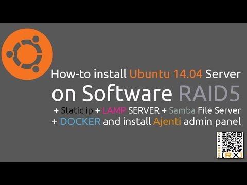 How-to install Ubuntu 14.04 Server on Software RAID5 + Static ip + LAMP + Samba + DOCKER and Ajenti