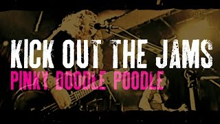 """""""kick Out The Jams"""" - Pinky Doodle Poodle"""