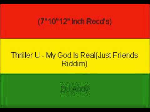 Thriller U - My God Is Real(Just Friends Riddim)
