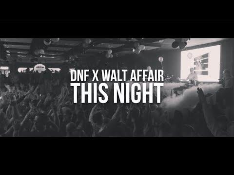 DNF X Walt Affair - This Night (Official Music Video)