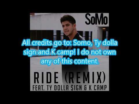 Somo - Ride (Remix) Lyrics Feat. Ty Dolla Sign & K Camp
