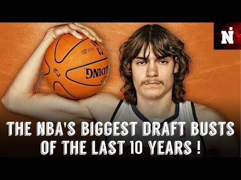 NBA's Biggest Draft Busts of The Last 10 Years !