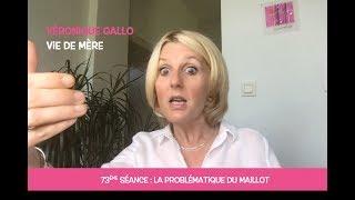 Véronique Gallo - Vie de mère : La problématique du maillot