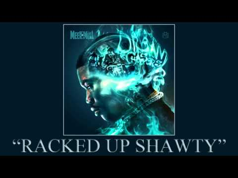 Meek Mill - Racked Up Shawty ft. Fabolous & French Montana (Dream Chasers 2)