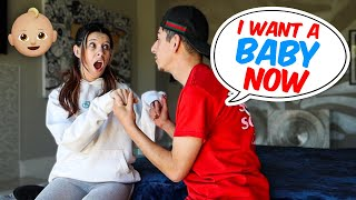 I WANT A BABY NOW PRANK ON MY GIRLFRIEND!!