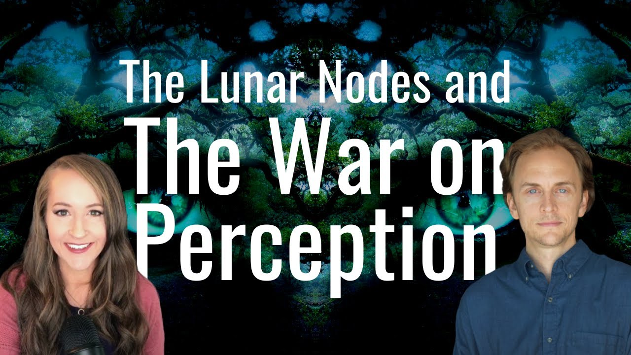 The Lunar Nodes & The War on Perception with Evolutionary Astrologer Bryan Colter