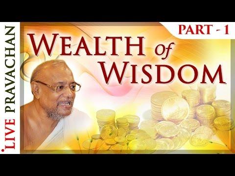 Wealth of Wisdom Part 1 | Jain Lectures by Acharya Vijay Ratnasunder Suri M.S.