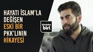 Hayatı İslam'la Değişen Eski PKKlı Genç / İçimizden Biri #3