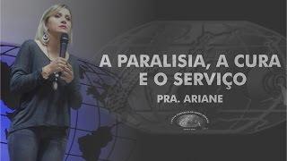 A paralisia, a cura e o serviço - Pra. Ariane - IECG