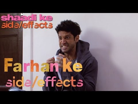 Farhan ke Side Effects | Shaadi Ke Side Effects