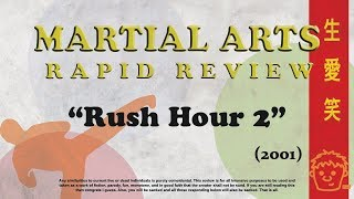 Martial Arts Rapid Review - Rush Hour 2 (2001)