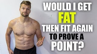 Would I Get Fat & Fit Again To Prove A Point?