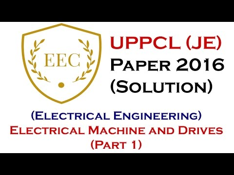 UPPCL JE Paper 2016 - Solution (Electrical Engineering) - Electrical Machine and Drives (Part 1)