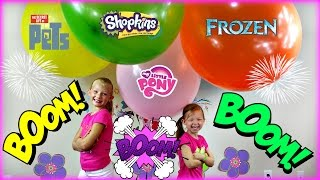 GIANT BALLOON POP - Surprise Toys Shopkins My Little Pony Frozen Secret Life of Pets Sofia the First