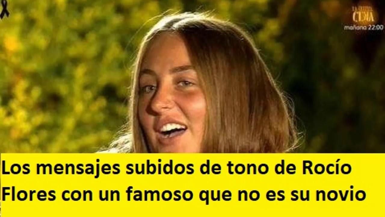 Los mensajes subidos de tono de Rocío Flores con un famoso que no es su novio