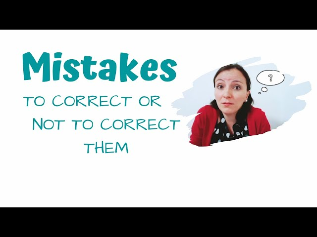 To Correct or Not to Correct Mistakes Children Make - Multilingual Family
