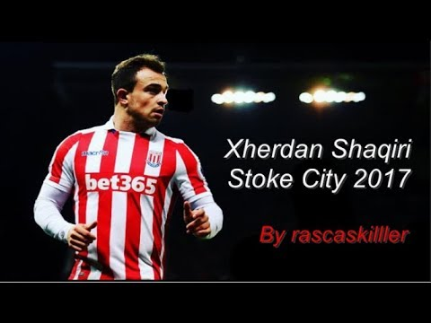Xherdan Shaqiri - Stoke City Goals 2017
