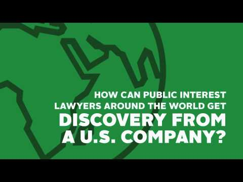 How can public interest lawyers around the world get discovery from a U.S. company?