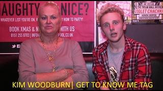 KIM WOODBURN | GET TO KNOW ME TAG