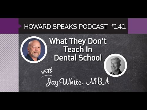 What They Don't Teach In Dental School with Jay White : Howard Speaks Podcast #141