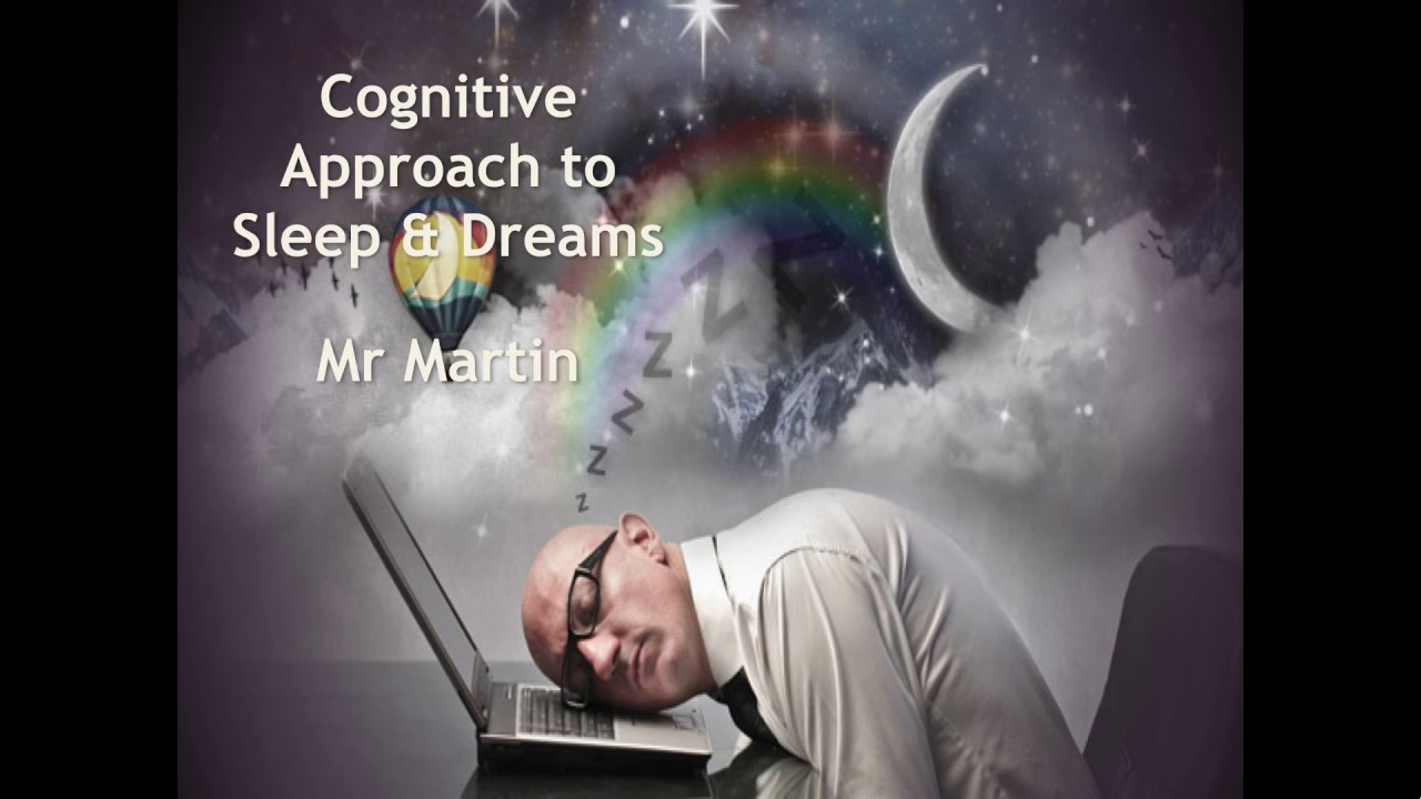 Cognitive Approach To Sleep Dreams