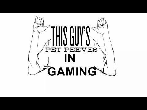 My Gaming Pet Peeves