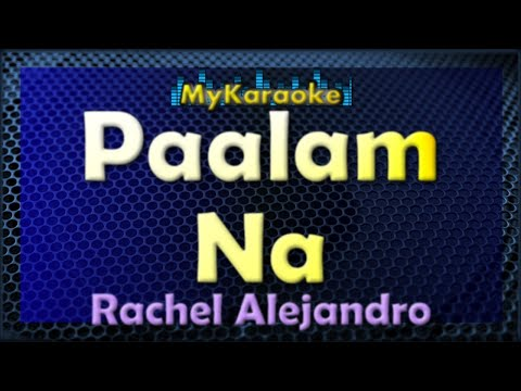 Paalam Na - Karaoke version in the style of Rachel Alejandro
