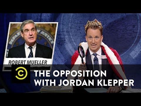 """An Even """"Specialler"""" Prosecutor to Stop Robert Mueller - The Opposition w/ Jordan Klepper"""